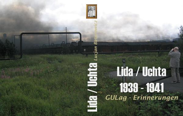 Lida - Uchta / 1939-1941 - GULag-Erinnerungen